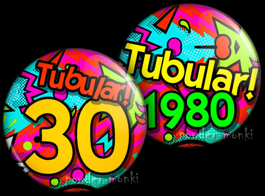Tubular! - Retro Birthday Badge/Magnet
