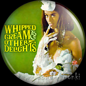 Whipped Cream And Other Delights - LP Badge/Magnet