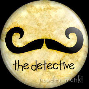 The Detective - Moustache Badge/Magnet