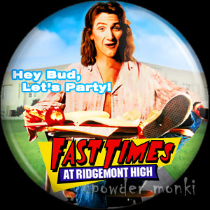 Fast Times At Ridgemont Hight - Retro Movie Badge/Magnet