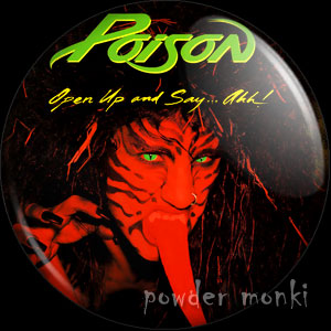 "Poison ""Open Up And Say Ahh"" - Retro Music Badge/Magnet"