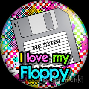 I Love My Floppy - Retro 80's Badge/Magnet