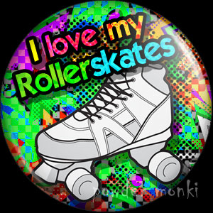I Love My Rollerskates - Retro 80's Badge/Magnet