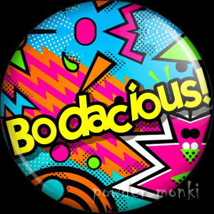 Bodacious! - Retro 80's Badge/Magnet