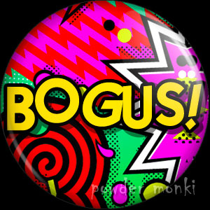 Bogus! - Badge/Magnet