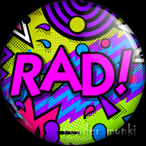 Rad! - Retro 80's Badge/Magnet