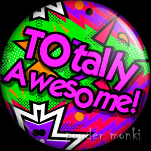 Totally Awesome! - Retro 80's Badge/Magnet