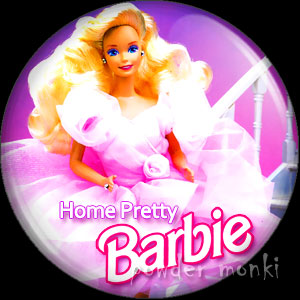 Home Pretty Barbie - Badge/Magnet