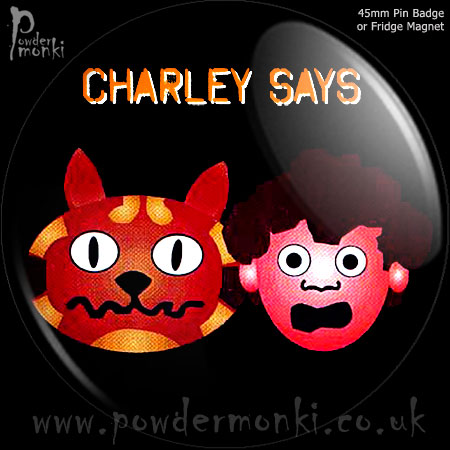 Charley Says - Retro Cult TV Badge/Magnet