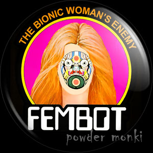 "Bionic Woman ""Fembot"" - Retro Cult TV Badge/Magnet"