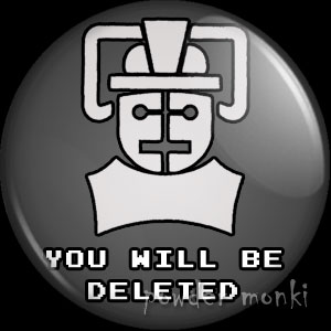 "Doctor Who ""You Will Be Deleted"" - Retro Cult TV Badge/Magnet"