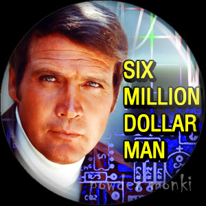 Six Million Dollar Man - Retro Cult TV Badge/Magnet