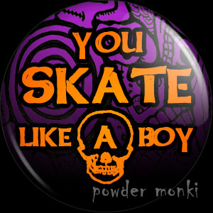 You Skate Like A Boy - Roller Derby Badge/Magnet