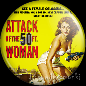 Attack Of The 50ft Woman - Retro Cult B-Movie Badge/Magnet