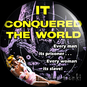 IT Conquered The World - Retro Cult B-Movie Badge/Magnet