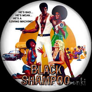 Black Shampoo - Retro Cult Movie Badge/Magnet
