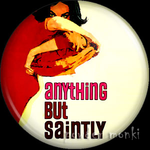 Anything But Saintly - Pulp Fiction Badge/Magnet