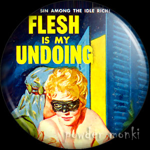 Flesh Is My Undoing - Pulp Fiction Badge/Magnet